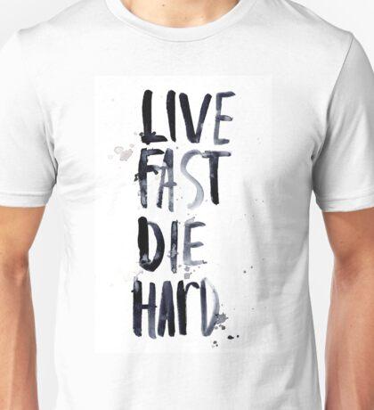 live fast, die hard Unisex T-Shirt