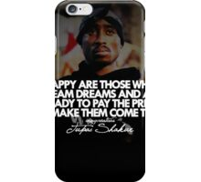 """2Pac """"Happy Are Those..."""" Tumblr Quote shirt iPhone Case/Skin"""