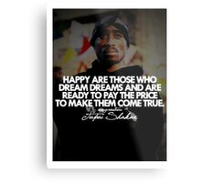 """2Pac """"Happy Are Those..."""" Tumblr Quote shirt Metal Print"""