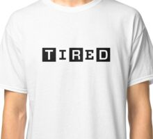 Tired, famous magazine parody Classic T-Shirt