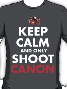 Keep Calm and Shoot Canon T-Shirt