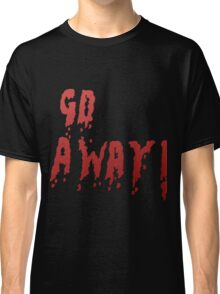 Go away - Red Classic T-Shirt