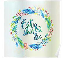 Eat Shit & Die Poster
