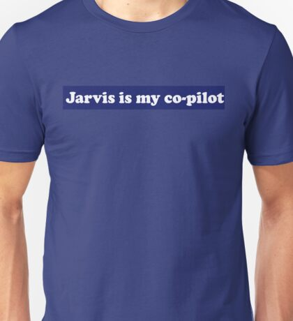 Jarvis is my co-pilot (Avengers) Unisex T-Shirt