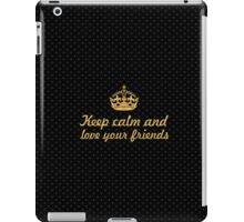 Keep calm and... Inspirational Quote iPad Case/Skin