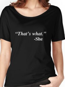Funny tshirt, That's what she said Women's Relaxed Fit T-Shirt