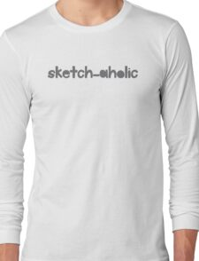 sketch-aholic Long Sleeve T-Shirt