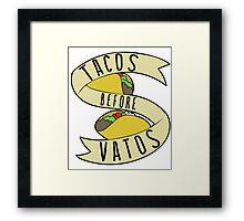 Tacos before Vatos Framed Print
