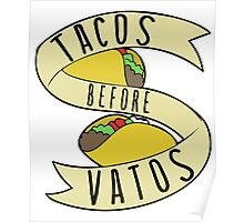 Tacos before Vatos Poster