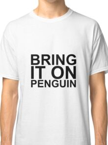 Bring it on Penguin - Gifts for SEO Classic T-Shirt