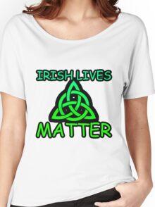 Irish Lives Matter  Women's Relaxed Fit T-Shirt