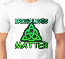 Irish Lives Matter  Unisex T-Shirt