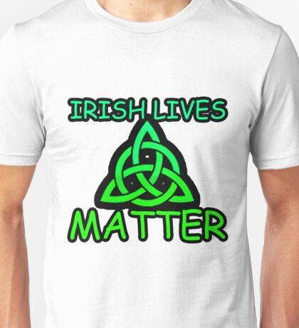 Irish Lives Matter  Unisex T-Shirt