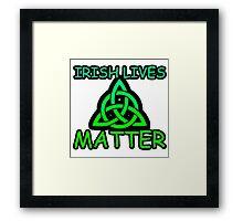 Irish Lives Matter  Framed Print