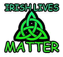 Irish Lives Matter  Photographic Print