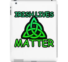 Irish Lives Matter  iPad Case/Skin