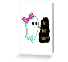 Hey Boo-Tiful~!!! Greeting Card