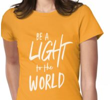 Be a light to the world Womens Fitted T-Shirt