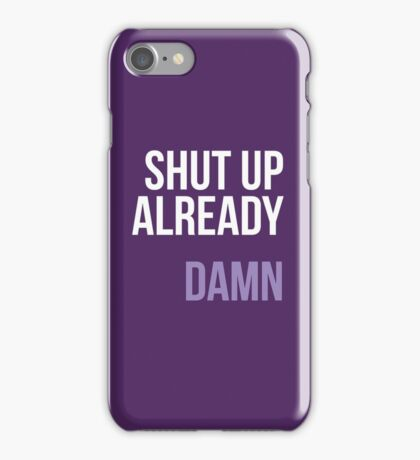 Prince - Shut Up Already, Damn iPhone Case/Skin