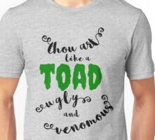 """Thou art like a toad"" Shakespeare insult Unisex T-Shirt"
