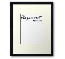 As You Wish- Dark Framed Print