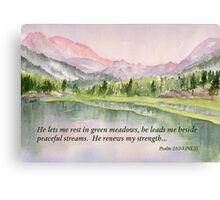 Refreshed- Psalm 23:2-3 Canvas Print