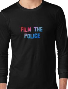 Film the Police Long Sleeve T-Shirt