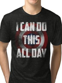 I can do this all day. shield Tri-blend T-Shirt