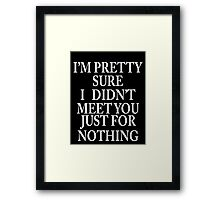 am sure about it Framed Print