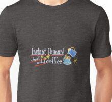 Instant Human Unisex T-Shirt