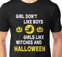 GIRLS DON'T LIKE BOYS GIRLS LIKE WITCHES AND HALLOWEEN Unisex T-Shirt