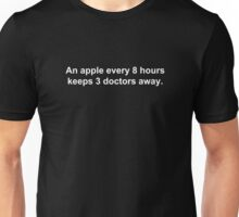 An apple every 8 hours keeps 3 doctors away. Unisex T-Shirt