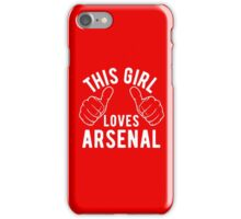 This Girl Loves Arsenal iPhone Case/Skin