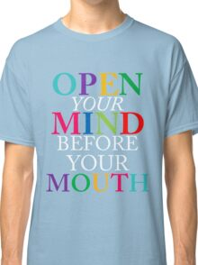 open your mind  Classic T-Shirt