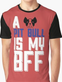 A PIT BULL IS MY BFF Graphic T-Shirt