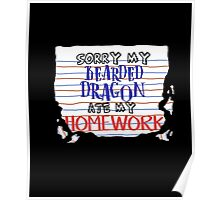 FUNNY BEARDED DRAGON T-SHIRT ATE HOMEWORK Student School Poster