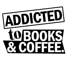 addicted to books and coffee Photographic Print