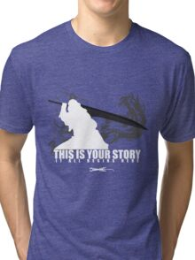 This is your story - Auron Tri-blend T-Shirt