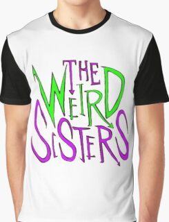 The Weird sisters Graphic T-Shirt