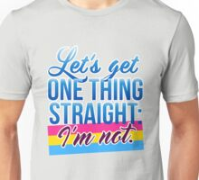 Let's Get One Thing Straight: I'm Not • Pansexual Version • LGBTQ* Unisex T-Shirt