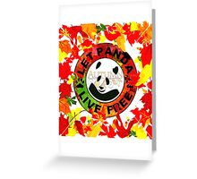 Let panda live free autumn Greeting Card