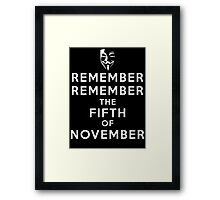 Remember Remember... Framed Print