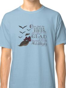 Feed the Birds Classic T-Shirt