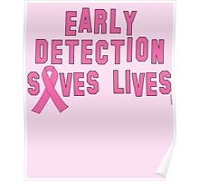 Early Detection Saves Lives Breast Cancer Poster