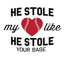 He stole my heart like he stole your base Photographic Print