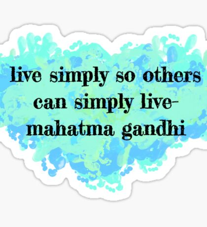 Live simply so others can simply live  Sticker