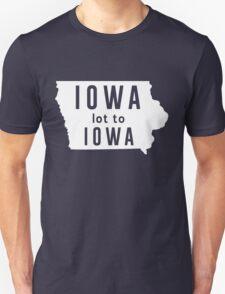 Iowa a lot to Iowa Unisex T-Shirt