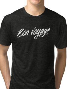 Bon voyage! Tri-blend T-Shirt