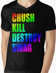 Crush, Kill, Destroy, Swag Mens V-Neck T-Shirt