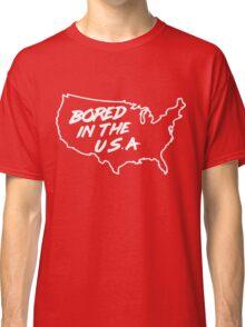 Bored in the U.S.A. Classic T-Shirt